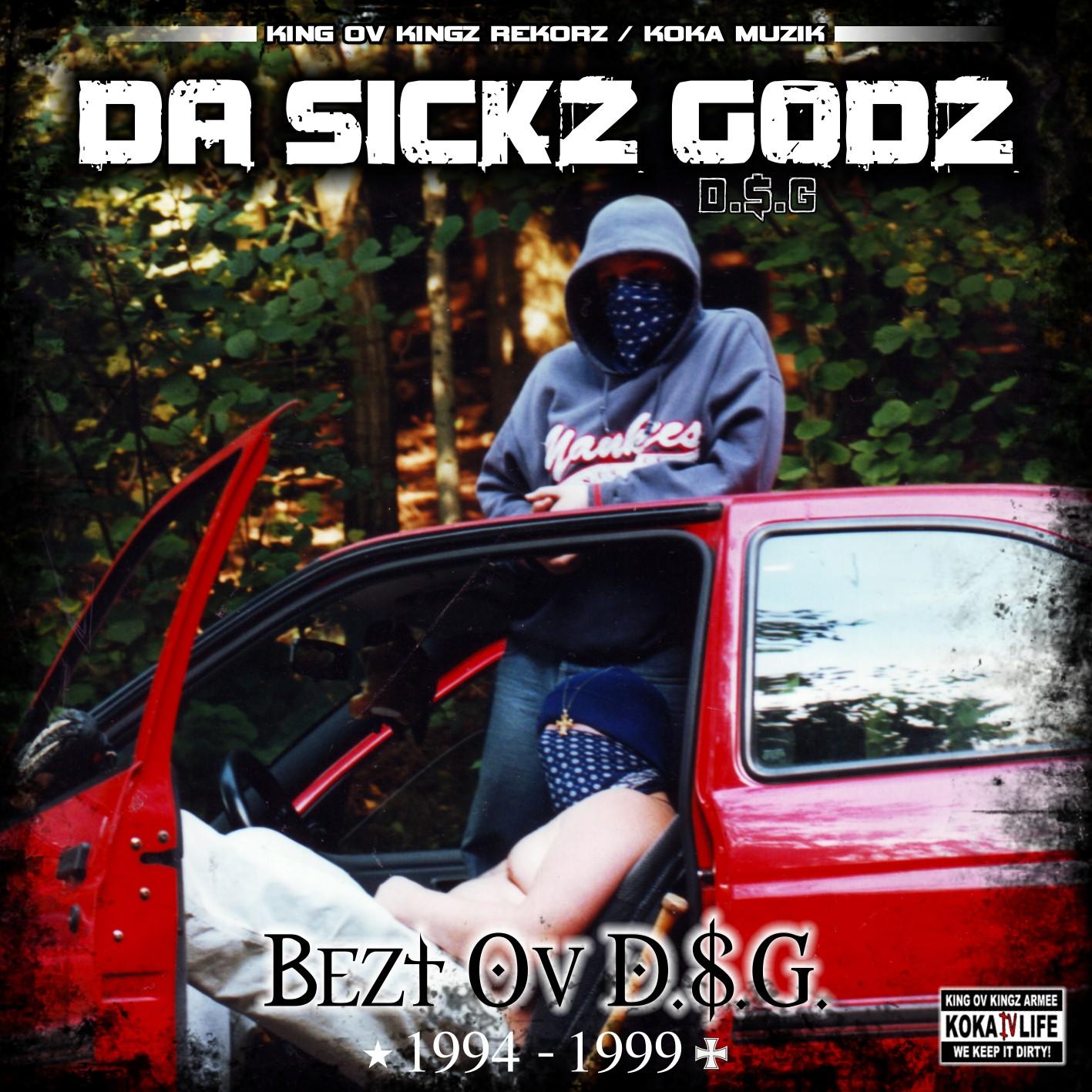 D.$.G. / DA SICKZ GODZ - BEZT OV D.$.G. (1994 - 1999) (RAP / HIP HOP)