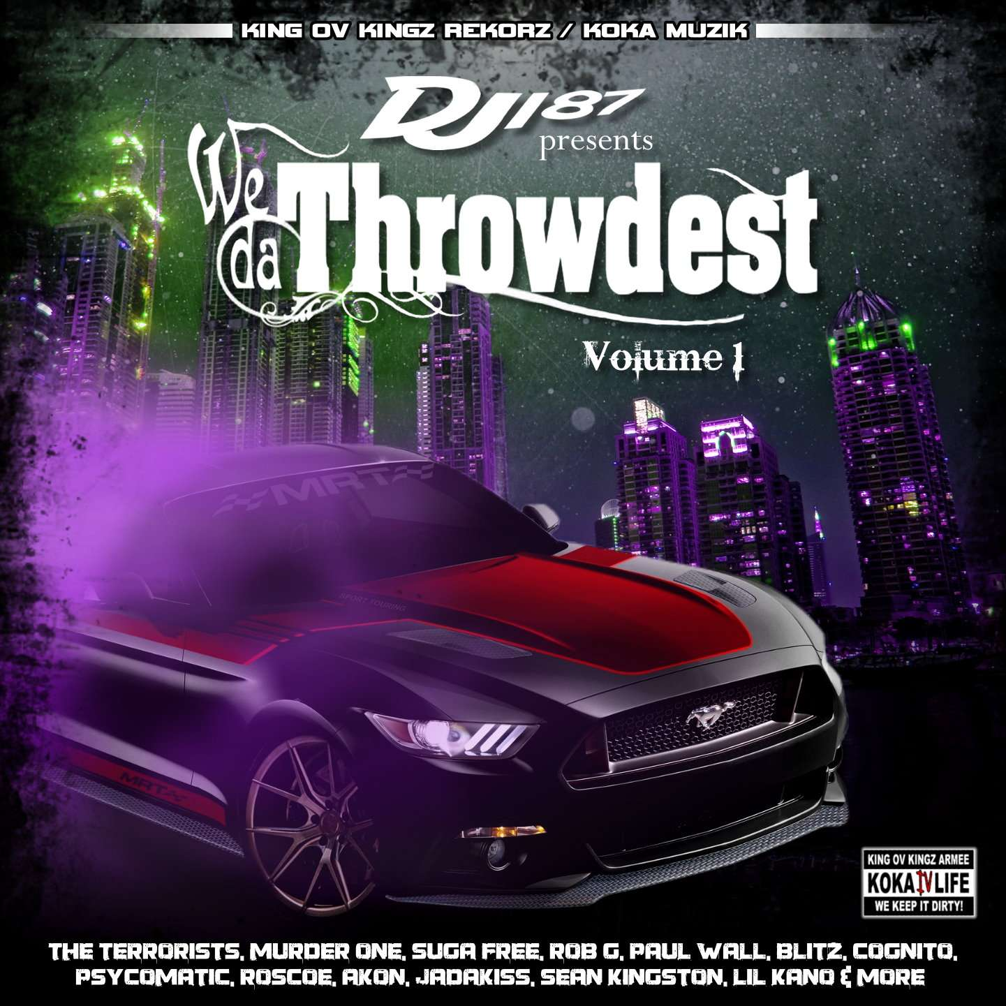 DJ 187 PRESENTS - WE DA THROWDEST VOL. 1 (STREET RAP / HIP HOP)